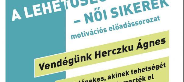 Herczku Ágnes - A LEHETŐSÉG BENNED - NŐI SIKEREK